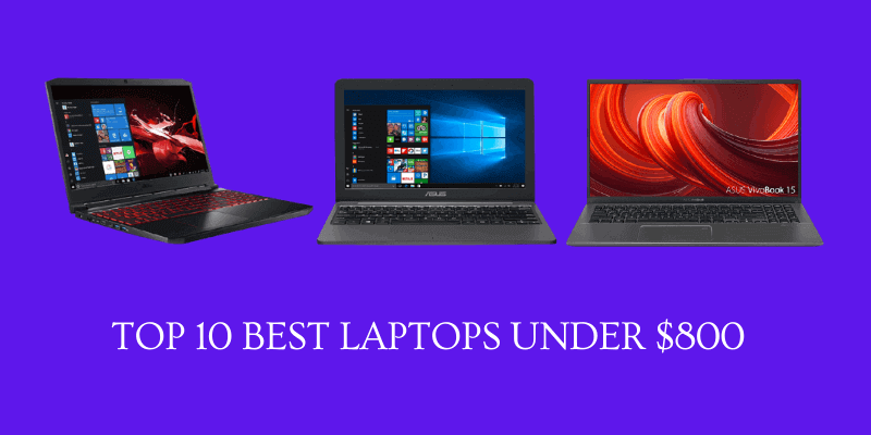 Best Laptops under 800