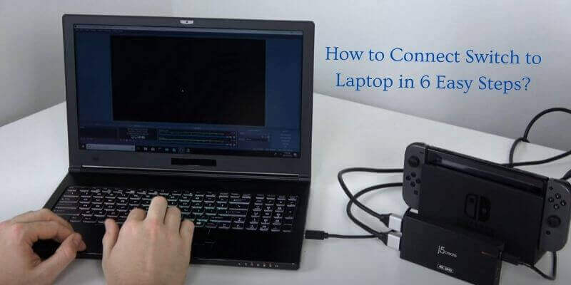 How to Connect Switch to Laptop